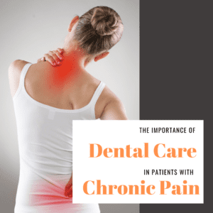 The Importance of dental care in patients with chronic pain 2